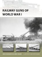 Railway Guns of World War I by Greg Heuer, Marc Romanych