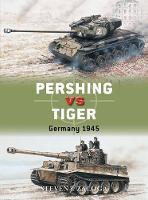 Pershing vs Tiger Germany 1945 by Steven J. Zaloga