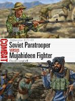 Soviet Paratrooper vs Mujahideen Fighter Afghanistan 1979-89 by David Campbell