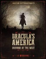Dracula's America: Shadows of the West A Wargame by RU-MOR