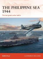 The Philippine Sea 1944 The last great carrier battle by Mark Stille, Bounford.com