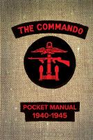 The Commando Pocket Manual 1940-1945 by Christopher Westhorp