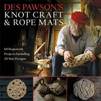 Des Pawson's Knot Craft and Rope Mats 60 Ropework Projects Including 20 Mat Designs by Des Pawson