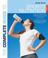 The Complete Guide to Sports Nutrition 8th edition by Anita Bean