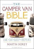 The Camper Van Bible Live, Eat, Sleep (Repeat) by Martin Dorey