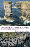 Geological Structures An Introductory Field Guide by Chris Pellant, Helen Pellant