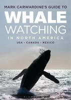 Mark Carwardine's Guide to Whale Watching in North America by Mark Carwardine