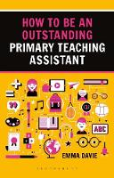 How to be an Outstanding Primary Teaching Assistant by Emma Davie