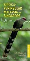 Birds of Peninsular Malaysia and Singapore by G. W. H. Davison, Chew Yen Fook