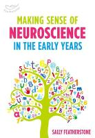 Making Sense of Neuroscience in the Early Years by Sally Featherstone