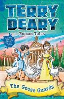 Roman Tales: The Goose Guards by Terry Deary
