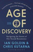 Age of Discovery Navigating the Storms of Our Second Renaissance () by Ian Goldin, Chris Kutarna