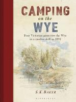 Camping on the Wye by S. K. Baker, Michael Goffe