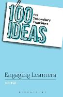 100 Ideas for Secondary Teachers: Engaging Learners by Jon Tait