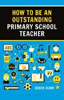 How to be an Outstanding Primary School Teacher 2nd edition by David Dunn