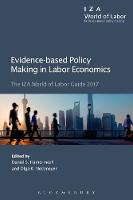 Evidence-Based Policy Making in Labor Economics The Iza World of Labor Guide 2017 by Daniel S Hamermesh