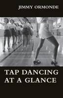 Tap Dancing at a Glance by Jimmy Ormonde