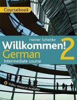 Willkommen! 2 German Intermediate Course Course Pack by Paul Coggle, Heiner Schenke