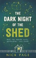 The Dark Night of the Shed Men, the midlife crisis, spirituality - and sheds by Nick Page