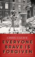 Cover for Everyone Brave is Forgiven by Chris Cleave