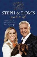 Steph and Dom's Guide to Life by Steph Parker, Dom Parker