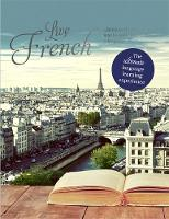 Live French The Ultimate Language Learning Experience by