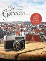 Live German The Ultimate Language Learning Experience by