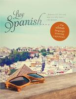 Live Spanish The Ultimate Language Learning Experience by