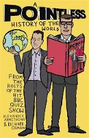 A Pointless History of the World by Richard Osman, Alexander Armstrong