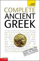 Complete Ancient Greek A Comprehensive Guide to Reading and Understanding Ancient Greek, with Original Texts by Gavin Betts