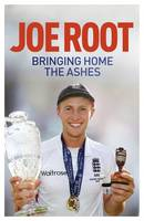 Cover for Bringing Home the Ashes Winning with England by Joe Root