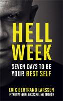 Hell Week Seven days to be your best self by Erik Bertrand Larssen
