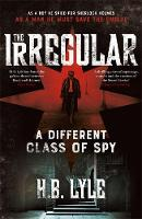 The Irregular: A Different Class of Spy by HB Lyle