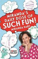 Miranda's Daily Dose of Such Fun! 365 joy-filled tasks to make your life more engaging, fun, caring and jolly by Miranda Hart
