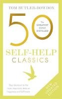50 Self-Help Classics Your shortcut to the most important ideas on happiness and fulfilment by Tom Butler-Bowdon