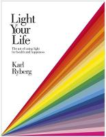 Light Your Life by Karl Ryberg