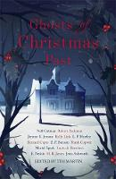 Ghosts of Christmas Past A chilling collection of modern and classic Christmas ghost stories by M. R. James, Jenn Ashworth, E. Nesbit, Louis de Bernieres