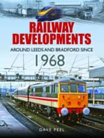 Railway Developments Around Leeds and Bradford Since 1968 by Dave Peel