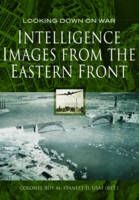 Intelligence Images from the Eastern Front by Roy M. Stanley