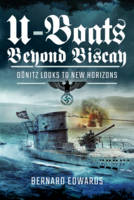 U-Boats Beyond Biscay D Nitz Looks to New Horizons by Bernard Edwards