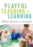Playful Teaching and Learning by Glenda Walsh