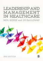 Leadership and Management in Healthcare by Neil Gopee, Jo Galloway