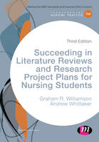 Succeeding in Literature Reviews and Research Project Plans for Nursing Students by G. R. Williamson, Andrew Whittaker