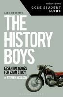 The History Boys GCSE Student Guide by Steve (University of Sheffield, UK) Nicholson