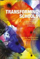 Transforming Schools Creativity, Critical Reflection, Communication, Collaboration by Miranda Jefferson, Michael Anderson