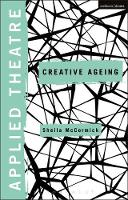 Applied Theatre: Creative Ageing by Sheila McCormick