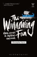 The Winnowing Fan Verse-Essays in Creative Criticism by Christopher Norris