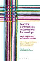 Learning Communities in Educational Partnerships Action Research as Transformation by Mary Roche, Mairin Glenn, Caitriona McDonagh, Bernie (University of Limerick, Ireland) Sullivan