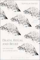 Death, Ritual and Belief The Rhetoric of Funerary Rites by Douglas (Durham University, UK) Davies