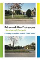 Before-and-After Photography Histories and Contexts by Jordan (University of Toronto, Canada) Bear